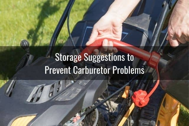 Storage Suggestions to Prevent Carburetor Problems