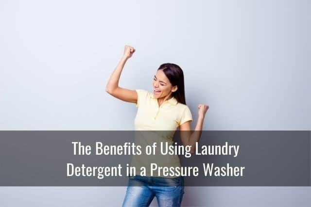 The Benefits of Using Laundry Detergent in a Pressure Washer