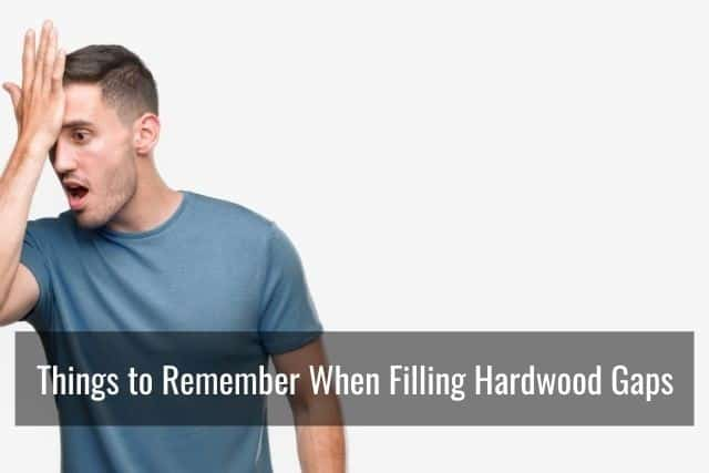 Things to Remember When Filling Hardwood Floor Gaps