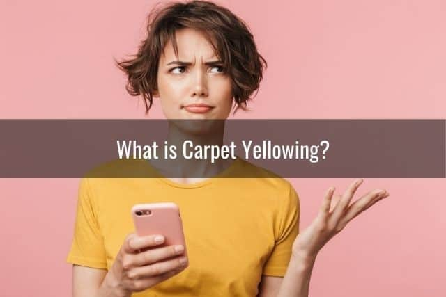 What is Carpet Yellowing?