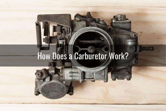 How Does a Carburetor Work?