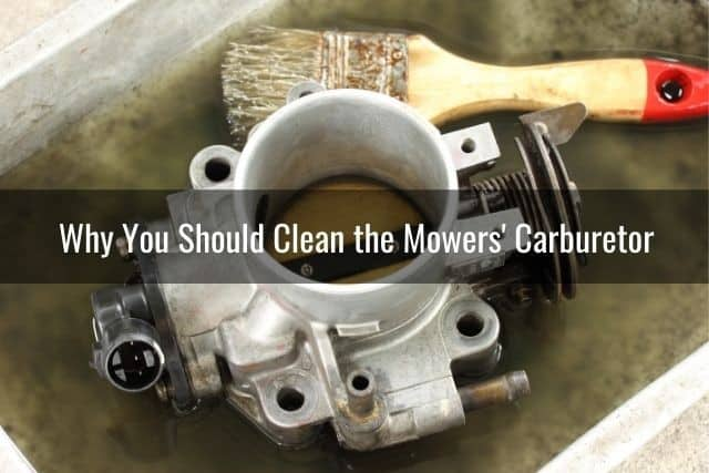 Why You Should Clean the Mower's Carburetor