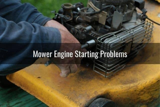 Mower Engine Starting Problems