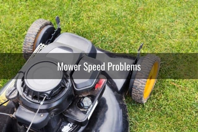 Mower Speed Problems