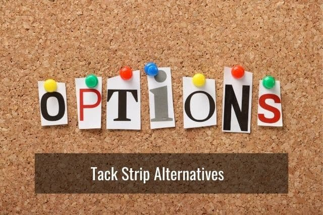 Tack Strip Alternatives