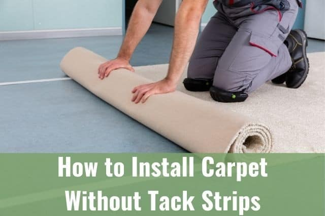 How To Install Carpet Without Tack Strips Ready Diy