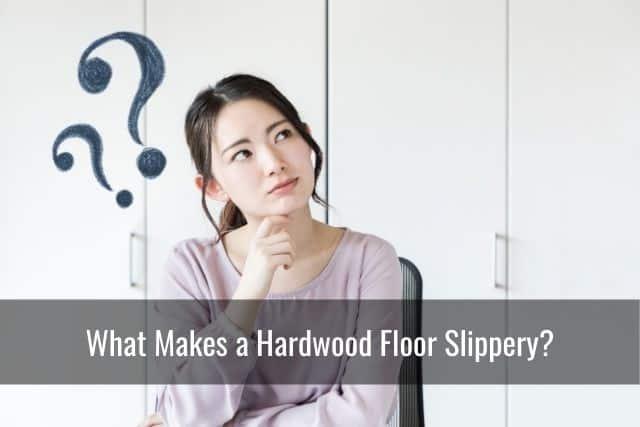 What Makes a Hardwood Floor Slippery?