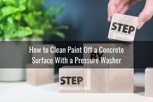 How to Clean Paint Off a Concrete Surface With a Pressure Washer