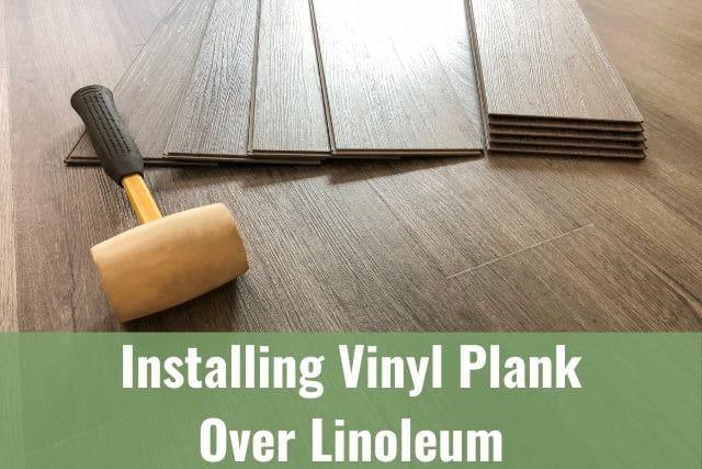 Put Vinyl Planks Over Linoleum, Vinyl Plank Flooring Over Laminate