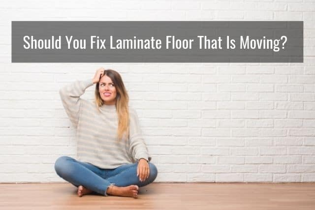 Should You Fix Laminate Floor That Is Moving and Shifting?