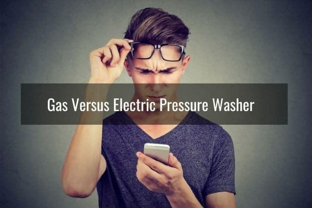 Gas Versus Electric Pressure Washer