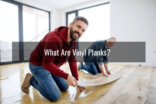 What Are Vinyl Planks?