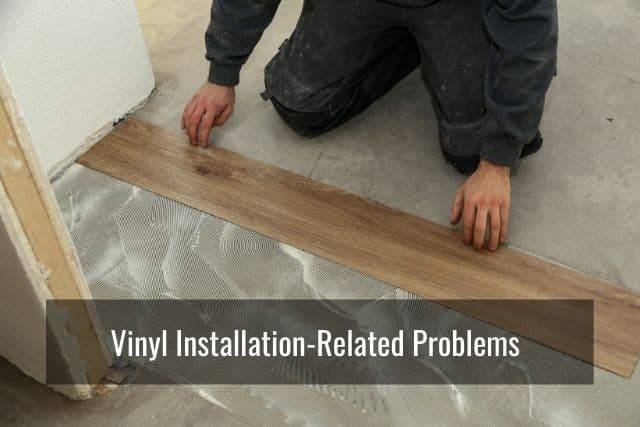 Vinyl Installation-Related Problems