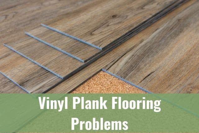 Vinyl Plank Flooring Problems (During and After Install)