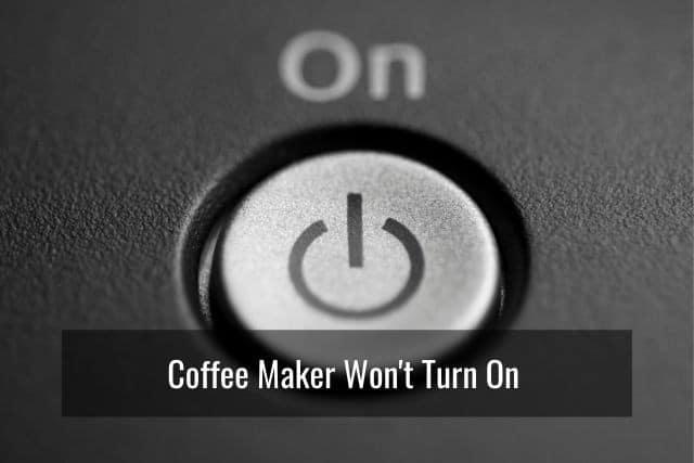Coffee Maker Won't Turn On