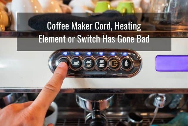 Cord, Heating Element or Switch Has Gone Bad
