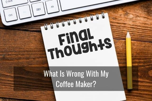 What Is Wrong With My Coffee Maker? Helpful Tips