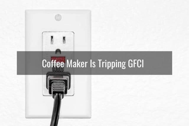 Coffee Maker Is Tripping GFCI