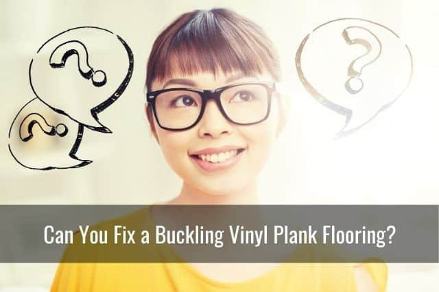 Can You Fix a Buckling Vinyl Plank Flooring?