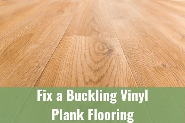 Can You and Should You Fix a Buckling Vinyl Plank Flooring?
