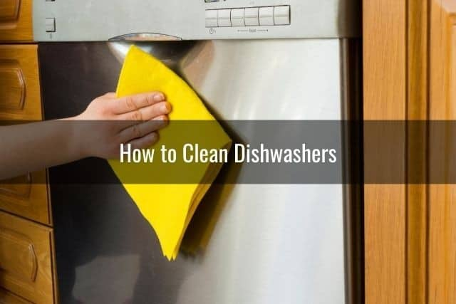 How to Clean Dishwashers