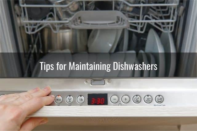 Tips for Maintaining Dishwashers