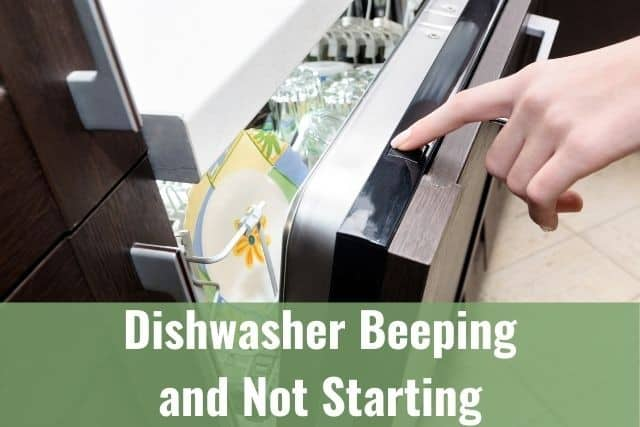 Dishwasher Beeping and Not Starting