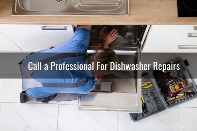 Call a Professional For Dishwasher Repairs
