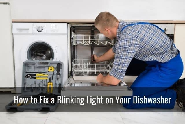 How to Fix a Blinking Light on Your Dishwasher