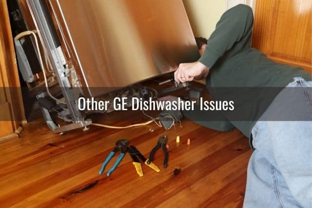 Other GE Dishwasher Issues