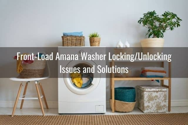Front-Load Amana Washer Locking/Unlocking Issues and Solutions