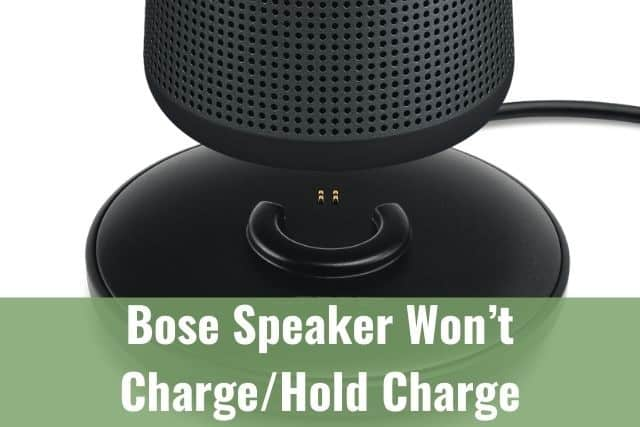 Bose Speaker Won't Charge/Hold Charge