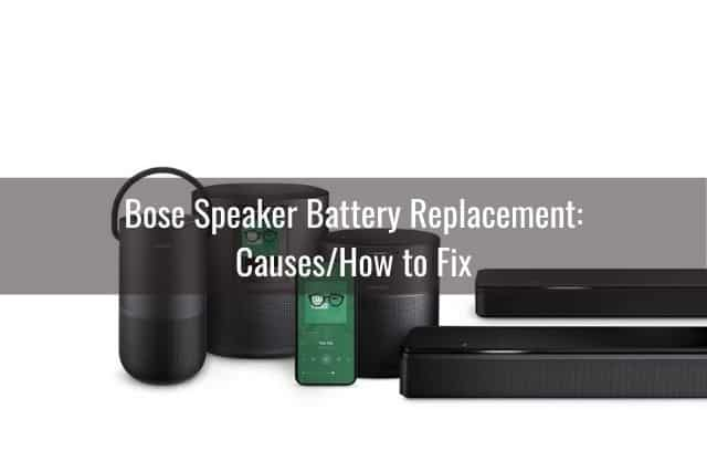 Bose Speaker Battery Replacement: Causes/How to Fix
