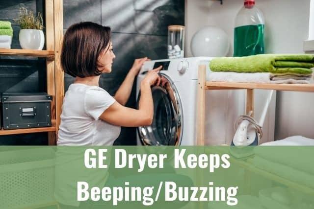 GE Dryer Keeps Beeping/Buzzing