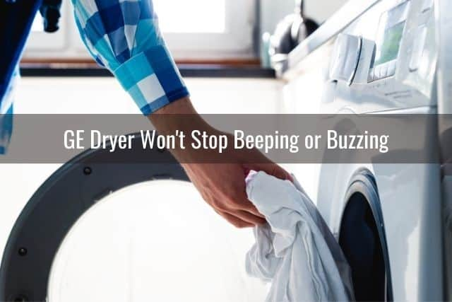 GE Dryer Won't Stop Beeping or Buzzing