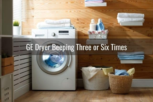GE Dryer Beeping Three or Six Times