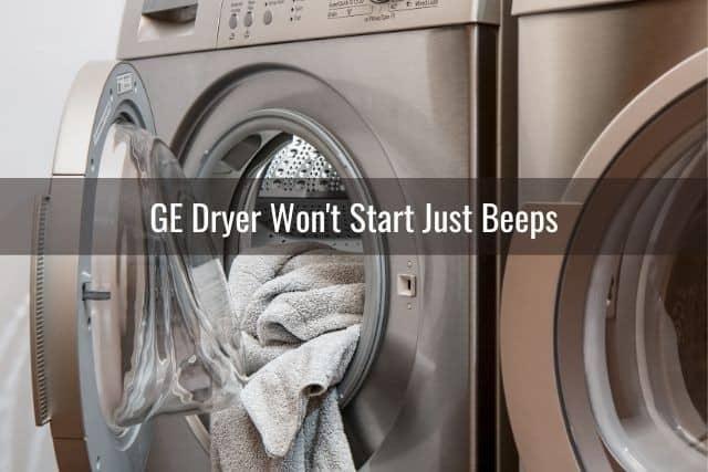 GE Dryer Won't Start Just Beeps