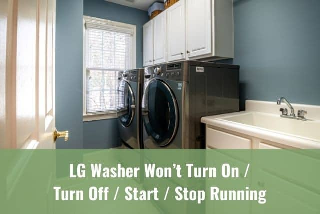 LG Washer Won't Turn On/Turn Off/Start/Stop Running