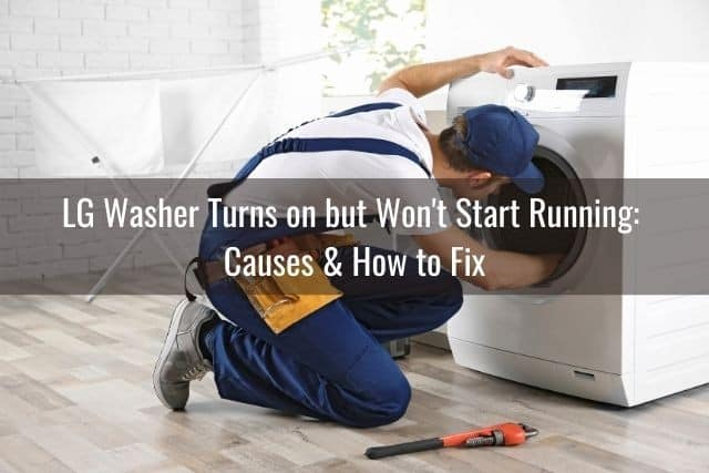 LG Washer Turns on but Won't Start Running: Causes & How to Fix