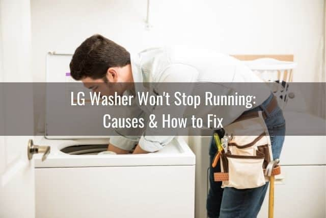 LG Washer Won't Stop Running: Causes & How to Fix