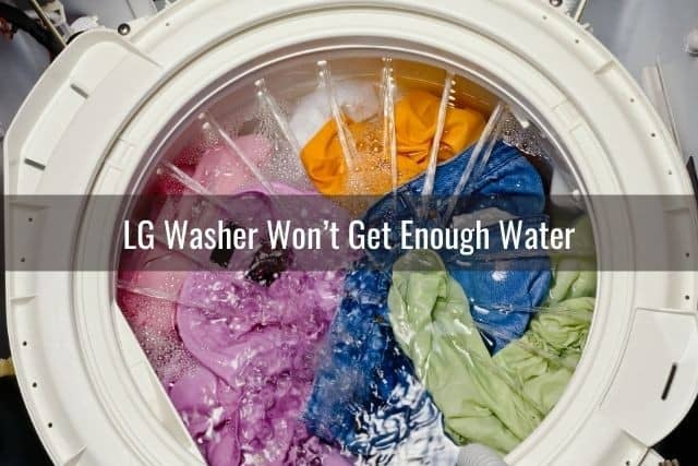 LG Washer Won't Get Enough Water