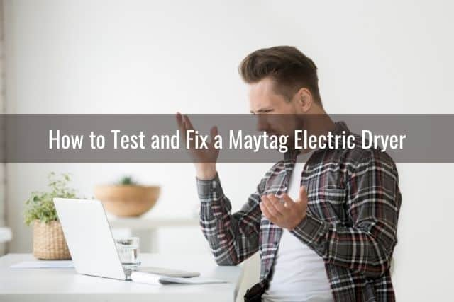How to Test and Fix a Maytag Electric Dryer