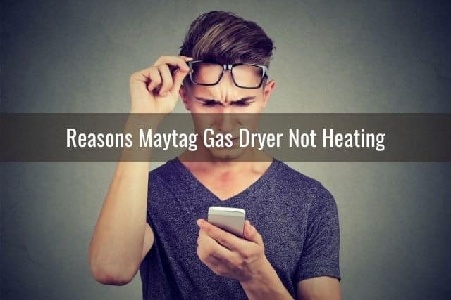 Reasons Maytag Gas Dryer Not Heating