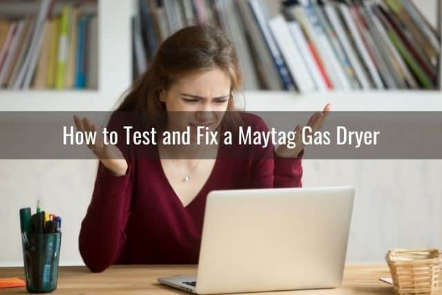 How to Test and Fix a Maytag Gas Dryer