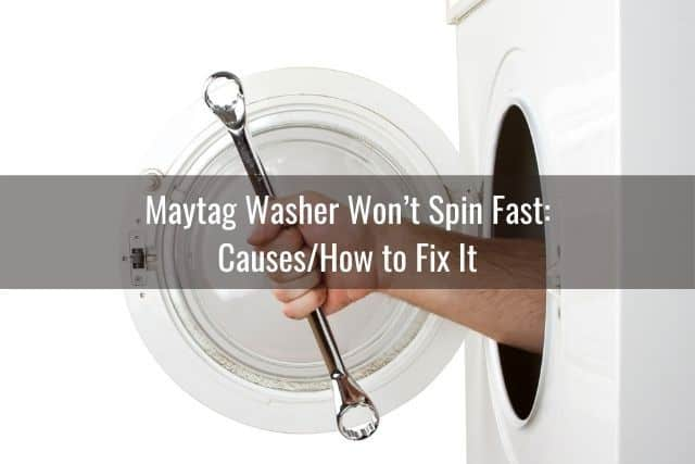 Maytag Washer Won't Spin Fast: Causes/How to Fix It