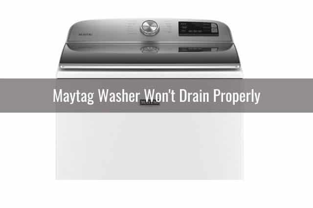 Maytag Washer Won't Drain Properly