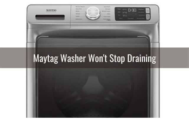 Maytag Washer Won't Stop Draining