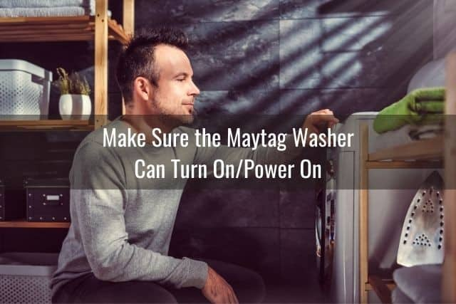Make Sure the Maytag Washer Can Turn On/Power On