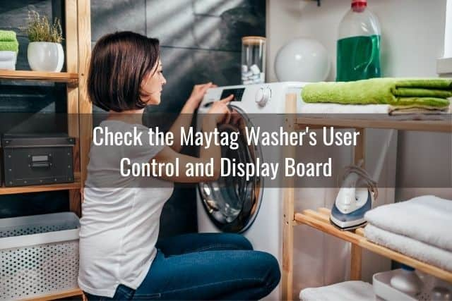 Check the Maytag Washer's User Control and Display Board