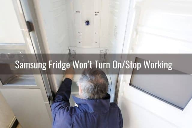 Samsung Fridge Won't Turn On/Stop Working (With or Without Power Outage): Causes / How to Fix / Need Repairman